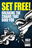 Set Free!: Breaking the Chains that Bind You