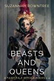 Beasts and Queens: A Fairy Tale Retold Books 1-4