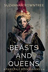 Beasts and Queens: A Fairy Tale Retold Books 1-4 Kindle Edition