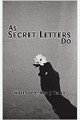 As Secret Letters Do Kindle Edition