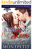 Risking it all for Love (A Snow Valley Romance Book 1)