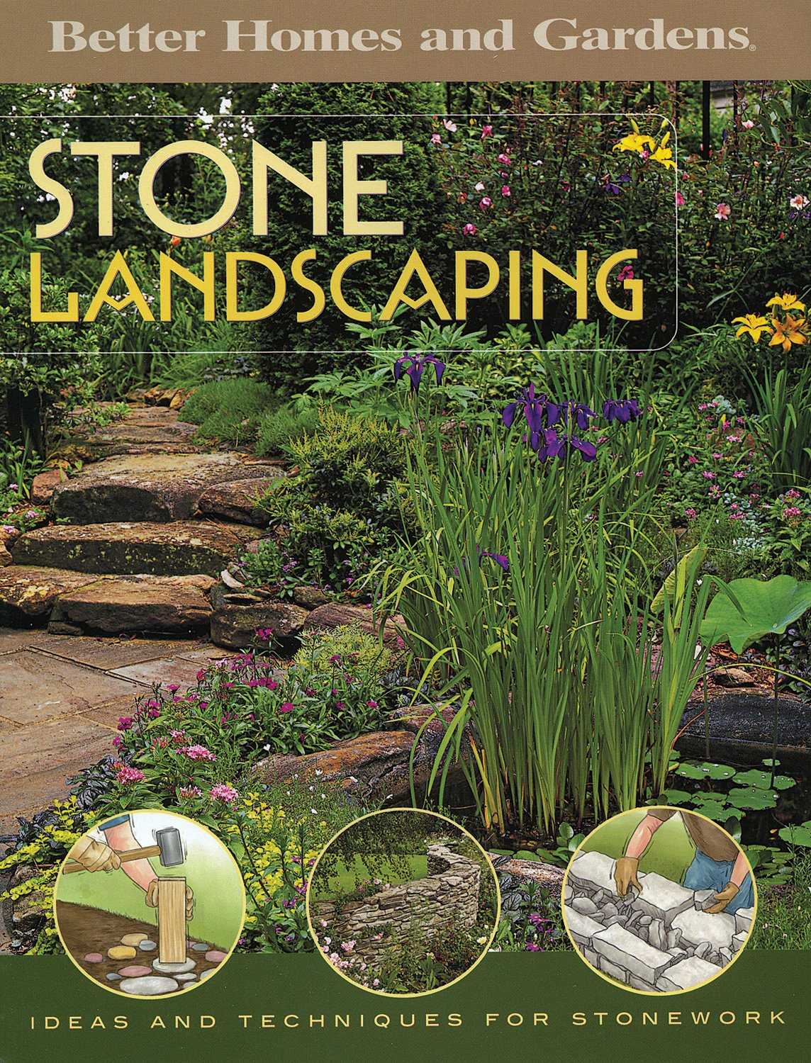 Stone Landscaping (Better Homes And Gardens Home): Better Homes And Gardens:  9780696217579: Amazon.com: Books