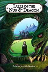 Tales of the Nun & Dragon (Bushy Tales Book 1) Kindle Edition