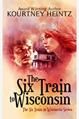 The Six Train to Wisconsin (The Six Train to Wisconsin series Book 1) Kindle Edition