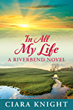In All My Life (Riverbend Book 4)