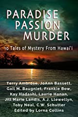 Paradise, Passion, Murder: 10 Tales of Mystery from Hawaii Kindle Edition