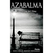 Azabalma: Poesía Romántica y Moderna (Spanish Edition) Jan 25, 2016