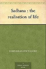 Sadhana : the realisation of life Kindle Edition