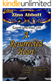 A Resurrected Heart (Eastern Sierra Brides 1884 Book 2)