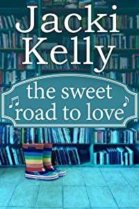 The Sweet Road To Love: The Sweet Road Series Book 2