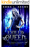 Exiled Queen (The Thief's Talisman Book 3)