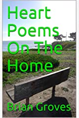 Heart Poems On The Home Kindle Edition