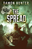 The Spread - A Post Apocalyptic Thriller (ROT SERIES Book 2)