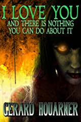 I Love You and There Is Nothing You Can Do About It Kindle Edition