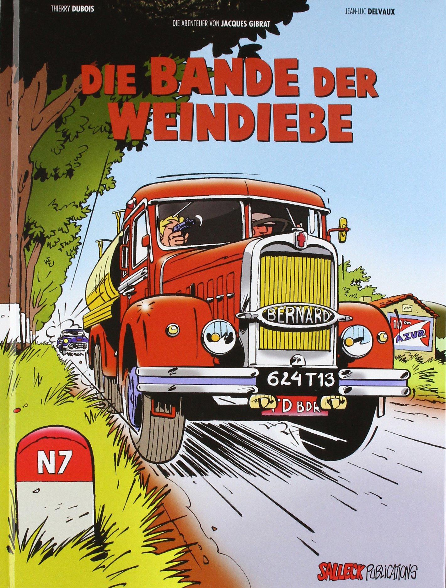 Die Abenteuer von Jacques Gibrat: Die Weindiebe Gebundenes Buch – 1. Juni 2011 Salleck Publications Thierry Dubois Jean-Luc Delvaux Eckart Schott
