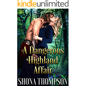 A Dangerous Highland Affair: Scottish Medieval Highlander Romance (Black Highland Hearts Book 2)