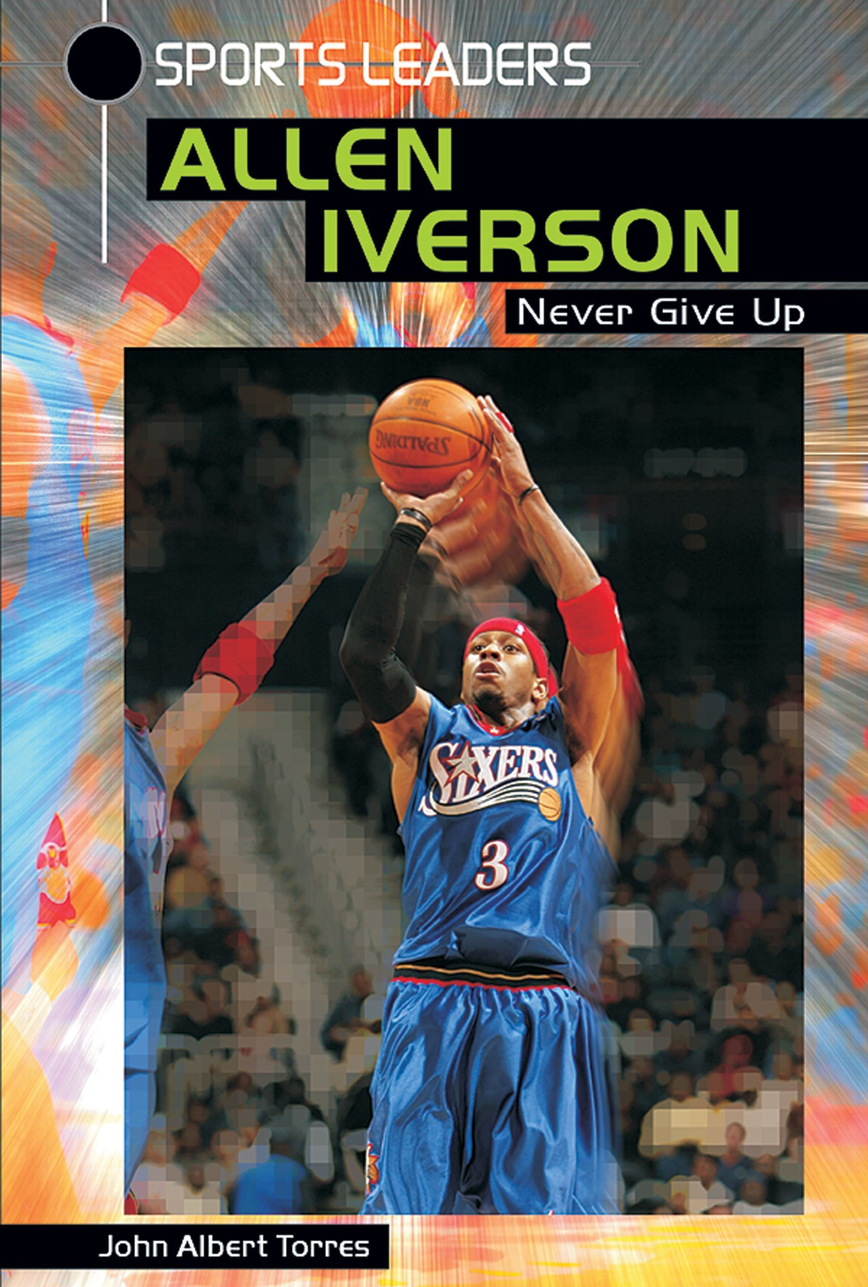 allen-iverson-never-give-up-sports-leaders-series