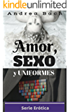 Ficción Erótica: Amor, Sexo y Uniformes: Ficción Erótica.Novela corta (Serie Erótica nº 2)