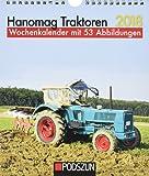 Hanomag Traktoren 2018: Wochenkalender mit 53 Fotografien