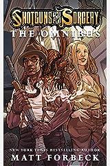 Shotguns & Sorcery: The Omnibus Kindle Edition