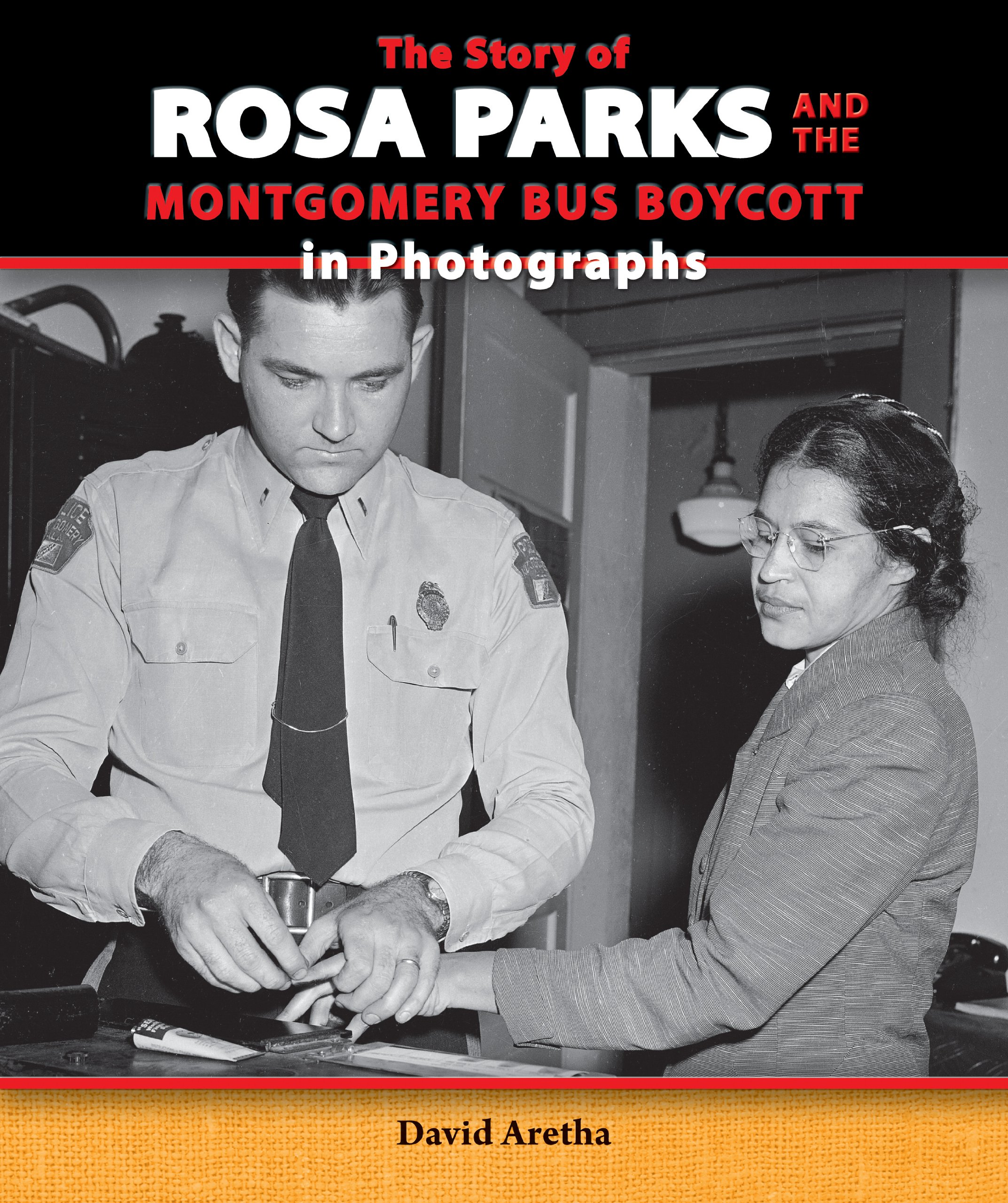 The Story of Rosa Parks and the Montgomery Bus Boycott in Photographs (The Story of the Civil Rights Movement in Photographs)