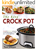 The Keto Crockpot: Simple Delicious Ketogenic Crock Pot Recipes To Help You Lose Weight Fast (Crock Pot Cookbook)
