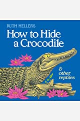 How to Hide a Crocodile & Other Reptiles (All Aboard Books (Paperback)) Paperback