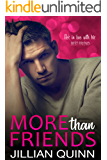 More than Friends: (A Friends to Lovers Standalone Romance)