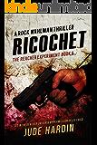 Ricochet: The Jack Reacher Experiment Book 8