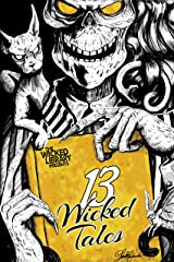 The Wicked Library Presents: 13 Wicked Tales: A Wicked Library Anthology Kindle Edition