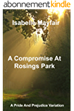 A Compromise At Rosings Park: A Pride And Prejudice Variation (English Edition)