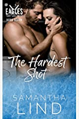 The Hardest Shot: Indianapolis Eagles Series Book 7 Kindle Edition