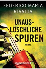 Unauslöschliche Spuren (German Edition) Kindle Edition