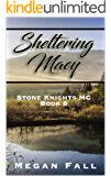 Sheltering Macy: Stone Knights MC Book 8