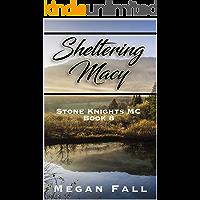 Sheltering Macy: Stone Knights MC Book 8