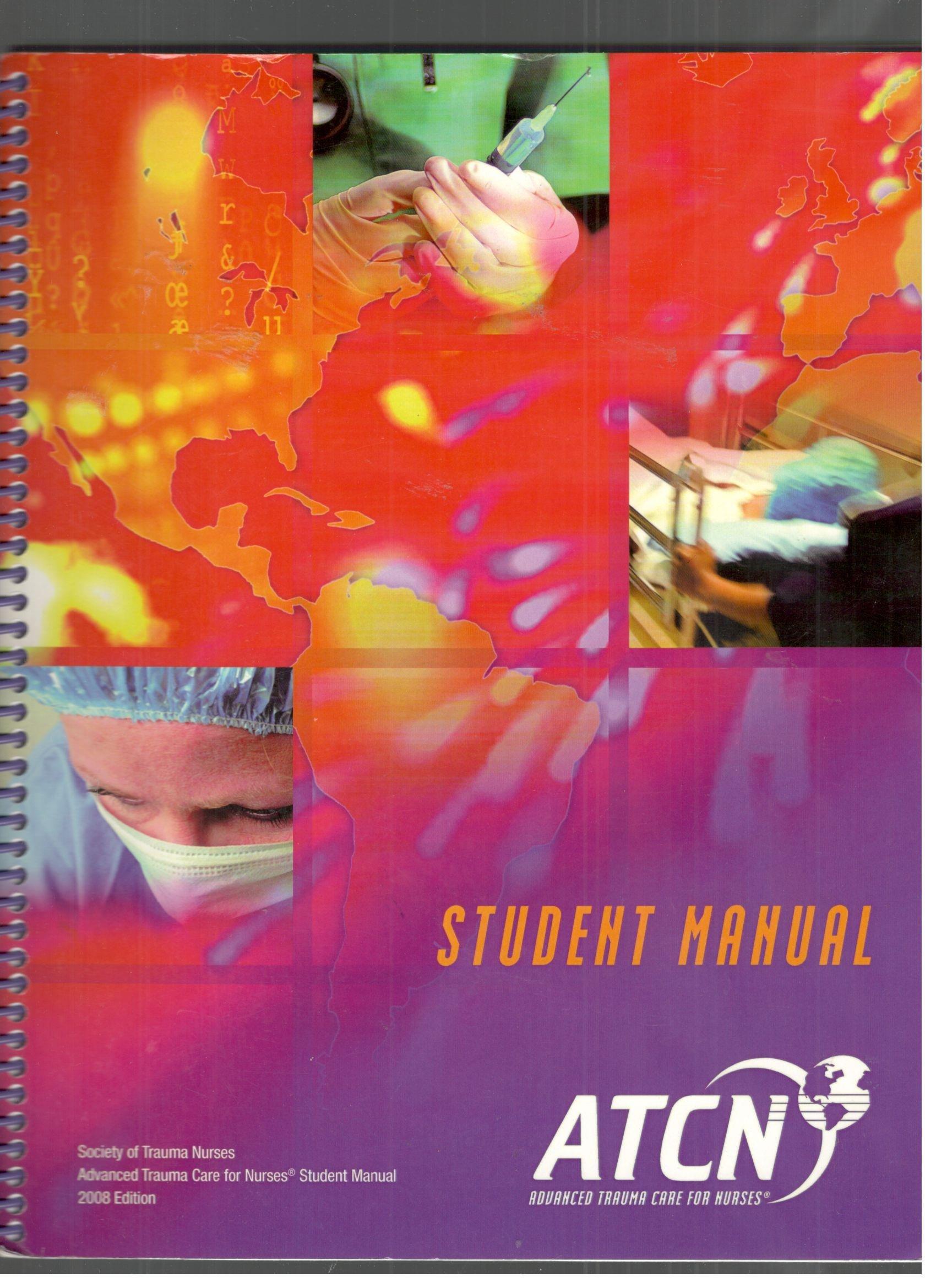 advanced trauma care for nurses student manual edition 2008 rh amazon com ER Nurse Trauma Nurses in Action