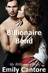 Billionaire Bond: My Billionaire Boss, Part 2 (A Billionaire Romance) Kindle Edition