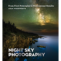 Night Sky Photography: From First Principles to Professional Results (English Edition)