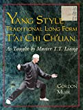 Yang Style Traditional Long Form T'ai Chi Ch'uan: As Taught by T.T. Liang