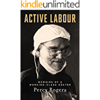 Active Labour: Memoirs of a Working-Class Doctor