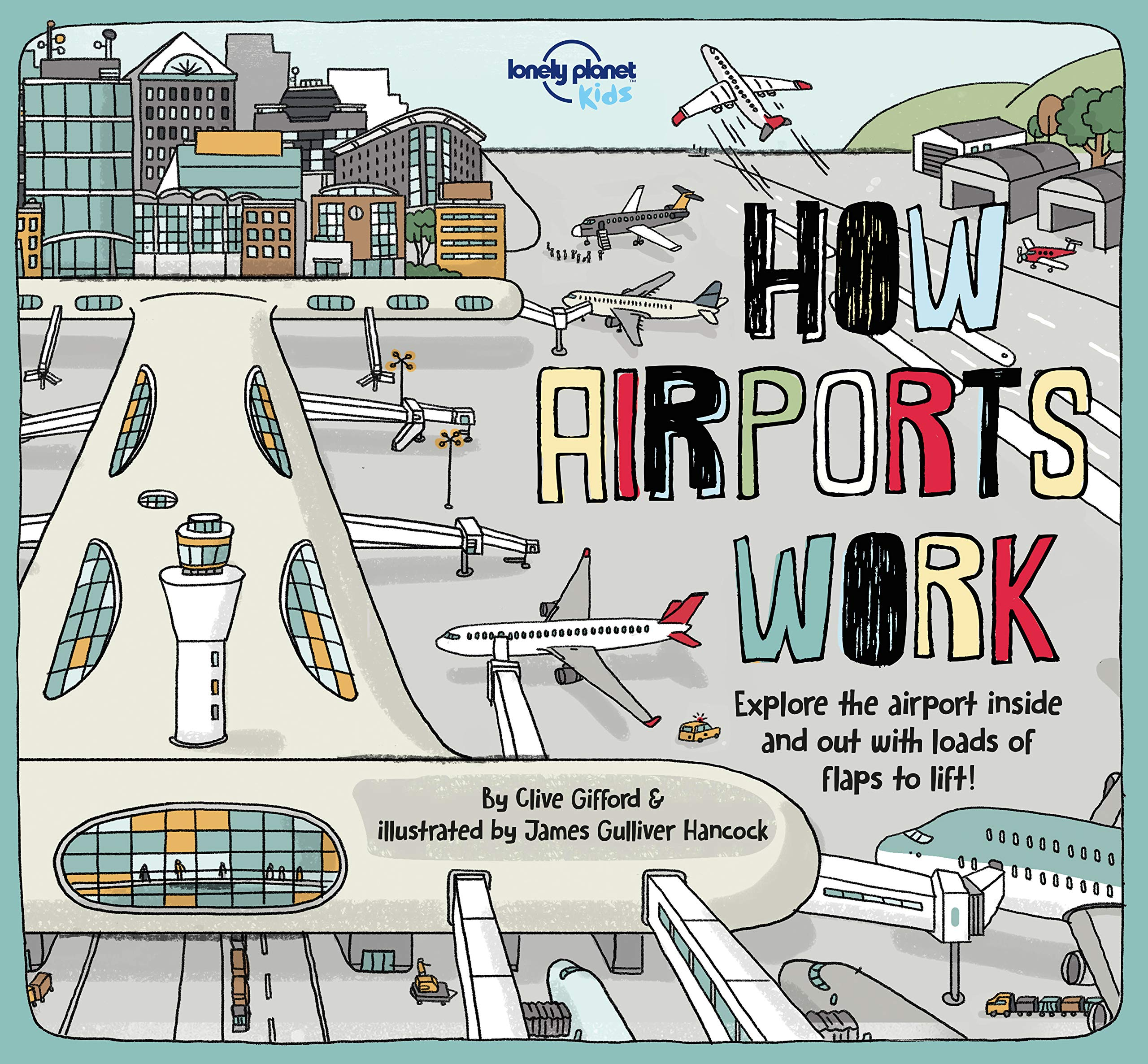 e5ad688dd385 How Airports Work (Lonely Planet Kids) Hardcover – September 18
