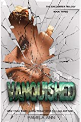 Vanquished [The Encounter Trilogy] Kindle Edition