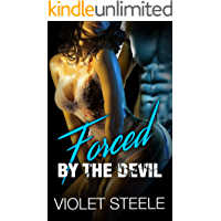 Forced By The Devil: Rough Taboo Erotica Short Stories of Forced Submission for Adults with Explicit Sex (Dirty Nasty Things Book 2)
