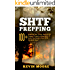 SHTF Prepping: 100+ Amazing Tips, Tricks, Hacks & DIY Prepper Projects, Along With 77 Items You Need In Your STHF Stockpile Now! (Off Grid Living, SHTF ... Urban Prepping & Disaster Preparedness)