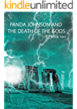 Panda Johnson and the Death of the Gods: Book Two