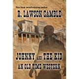 Johnny And The Kid: An Old Time Western (Johnny Alias Book 1)