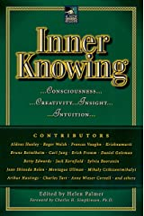 Inner Knowing: Consciousness, Creativity, Insight, and Intuition (New Consciousness Reader) Paperback