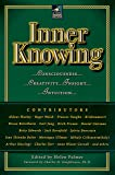 Inner Knowing: Consciousness, Creativity, Insight, and Intuition (New Consciousness Reader)