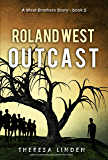 Roland West, Outcast (West Brothers Book 5)
