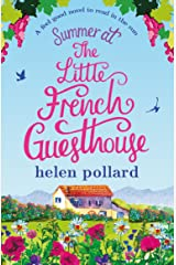 Summer at the Little French Guesthouse: A feel good novel to read in the sun (La Cour des Roses Book 3) Kindle Edition